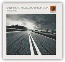 The Journey - CD Audio di Dan Moretti,Piccola Orchestra La Viola
