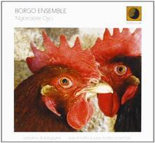 Ngracalate Osci - CD Audio di Borgo Ensemble