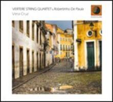 Vera Cruz - CD Audio di Robertinho DePaula,Vertere String Quartet