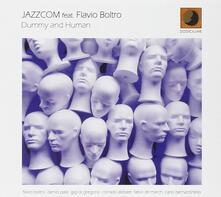 Dummy and Human (feat. Flavio Boltro) - CD Audio di Jazzcom