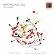Talk and Fly - CD Audio di Painting Jazz Duo