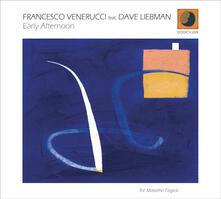 Early Afternoon - CD Audio di Francesco Venerucci