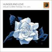 Tribute to Billie Holiday 1915-2015 - CD Audio di Hunger and Love