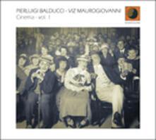 Cinema vol.1 - CD Audio di Pierluigi Balducci,Vincenzo Maurogiovanni