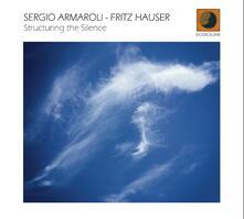 Structuring the Silence - CD Audio di Sergio Armaroli,Fritz Hauser