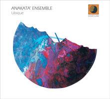 Ubique - CD Audio di Anakatà Ensemble