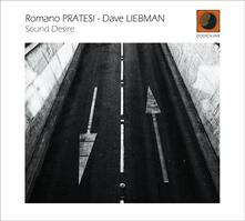 Sound Desire - CD Audio di David Liebman,Romano Pratesi
