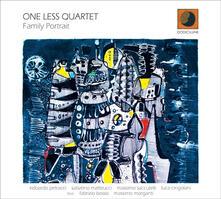 Family Portrait - CD Audio di One Less Quartet