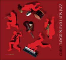 Tango Nuevo Latiz Jazz - CD Audio di Paolo Giaro