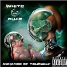 Ashamed of Yourself - CD Audio di White Pulp