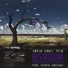 Restrizioni ingiustificate - CD Audio di George Garzone,Carlo Conti