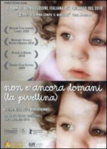 Non è ancora domani (La Pivellina) di Tizza Covi,Rainer Frimmel - DVD
