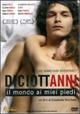 Cover Dvd DVD Diciottanni - Il mondo ai miei piedi