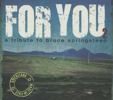 For You 2. A Tribute to Bruce Springsteen - CD Audio