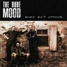 Blues Ain't Nothing - CD Audio di Rude Mood