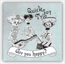 Are You Happy? - CD Audio di Quick Joy Trio