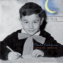 Amari Amori - CD Audio di Claudio Cristoferone