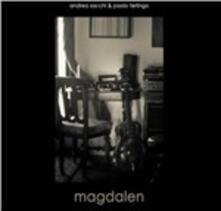 Magdalen - CD Audio di Andrea Sacchi,Paolo Terlingo