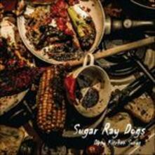 Dirty Kitchen Songs - CD Audio di Sugar Ray Dogs