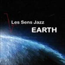 Earth - CD Audio di Les Sens Jazz