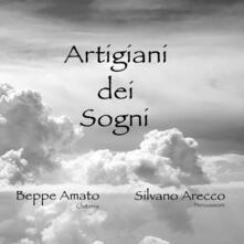 Artigiani dei sogni - CD Audio di Silvano Arecco,Beppe Amato