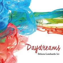 Daydreams - CD Audio di Debora Lombardo