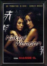 Locandina Naked Weapon