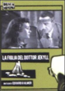 La figlia del dottor Jekyll di Edgar G. Ulmer - DVD