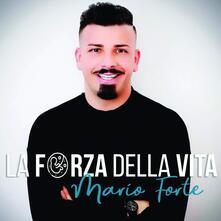 La forza della vita - CD Audio di Mario Forte