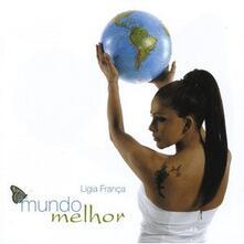 Mundo Melhor - CD Audio di Ligia Franca