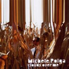 Clouds Over Me - CD Audio di Michele Polga