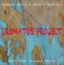 Cromatos Project - CD Audio di Franco Nesti,Duccio Bertini