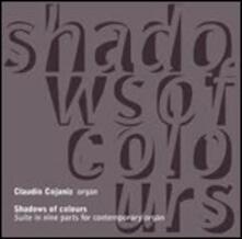 Shadows of Colours - CD Audio di Claudio Cojaniz