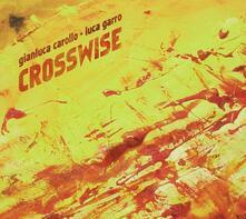 Crosswise - CD Audio di Gianluca Carollo,Luca Garro