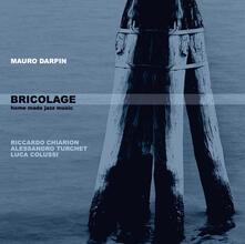 Bricolage - CD Audio di Mauro Darpin