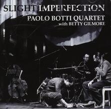 Slight Imperfection - CD Audio di Paolo Botti