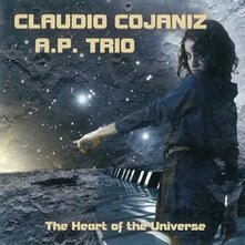 The Heart of the Universe - CD Audio di Claudio Cojaniz