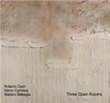 Three Open Rooms - CD Audio di Stefano Battaglia,Roberto Caon,Marco Carlesso