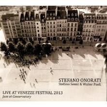 Live at Venezze Festival 2013 - CD Audio di Stefano Onorati