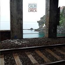 Camera lirica - CD Audio di Domenico Caliri