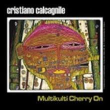 Multikulti Cherry on - CD Audio di Cristiano Calcagnile