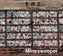E.R.Z. Minesweeper - CD Audio di Zeno De Rossi,Enrico Terragnoli,Rosa Brunello