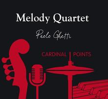 Cardinal Points (feat. Paolo Ghetti) - CD Audio di Melody Quartet