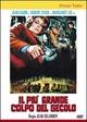 Cover Dvd DVD Il più grande colpo del secolo