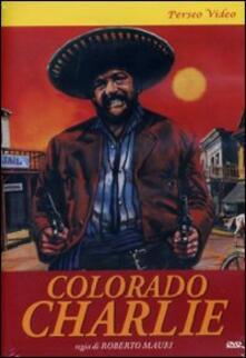 Colorado Charlie di Roberto Mauri - DVD