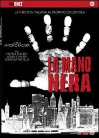 Locandina La mano nera - Prima della mafia... più della mafia