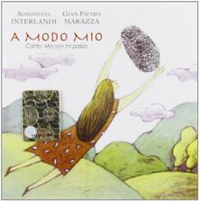 A modo mio - CD Audio di Simonetta Interlandi