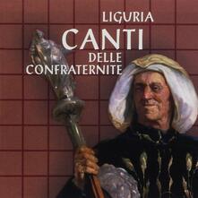 Liguria. Canti delle Confraternite - CD Audio