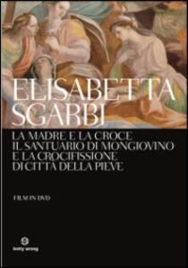 La Madre e la croce di Elisabetta Sgarbi - DVD