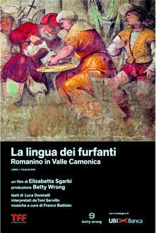 La lingua dei furfanti. Romanino in Valle Camonica (Libro + DVD) di Elisabetta Sgarbi - DVD
